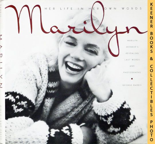 Image for Marilyn, Her Life In Her Own Words : Marilyn Monroe's Revealing Last Words and Photographs