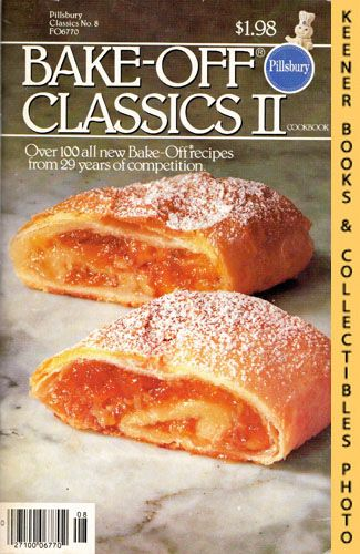 Image for Pillsbury Classics No. 8: Bake-Off Classics II : Over 100 All New Bake-Off Recipes From 29 Years Of Competition: Pillsbury Classic Cookbooks Series
