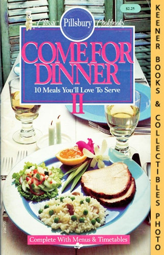 Image for Pillsbury Classic #95: Come For Dinner II : 10 Meals You'll Love To Serve: Pillsbury Classic Cookbooks Series