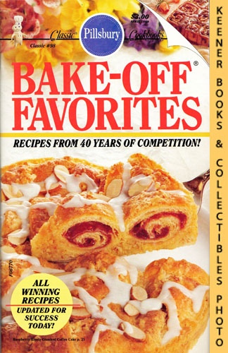 Image for Pillsbury Classic #98: Bake-Off Favorites : Recipes From 40 Years Of Competition!: Pillsbury Classic Cookbooks Series