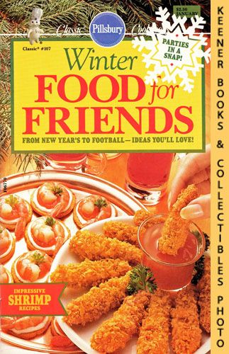 Image for Pillsbury Classic #107: Winter Food For Friends : From New Year's To Football - Ideas You'll Love!: Pillsbury Classic Cookbooks Series
