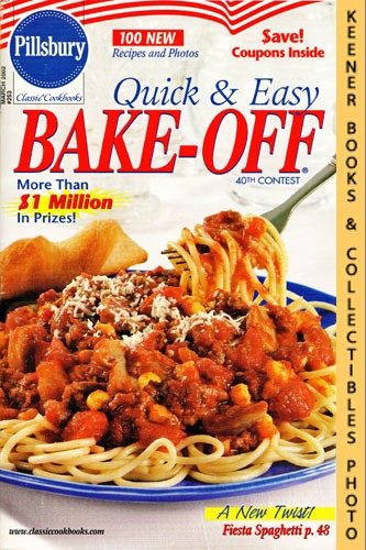 Image for Pillsbury Classic #253: Quick & Easy Bake-Off 40th Contest: Pillsbury Classic Cookbooks Series