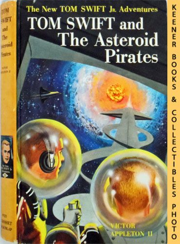 Image for Tom Swift And The Asteroid Pirates : The New Tom Swift Jr. Adventures #21: Orange Spine Version - The New Tom Swift Jr. Adventures Series