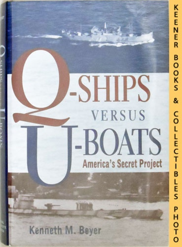 Image for Q-Ships Versus U-Boats: America's Secret Project
