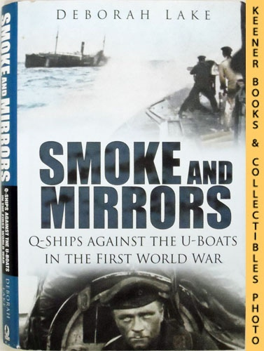 Image for Smoke And Mirrors : Q-Ships Against The U-Boats In The First World War
